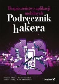 Bezpieczeństwo aplikacji mobilnych Podręcznik hakera - okładka książki