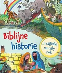 Biblijne historie i zagadki na cały rok - okładka książki
