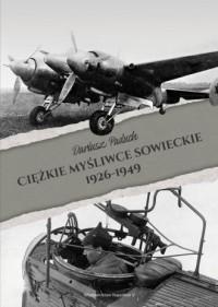 Ciężkie myśliwce sowieckie 1926-1949 - okładka książki