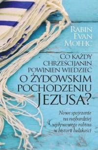 Co każdy chrześcijanin powinien wiedzieć o żydowskim pochodzeniu Jezusa? - okładka książki