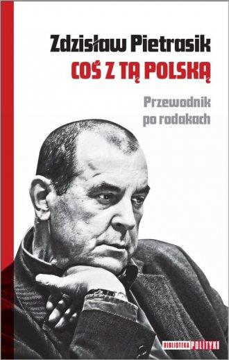 Coś z tą Polską. Przewodnik po - okładka książki