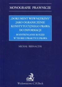 Dokument wewnętrzny jako ograniczenie konstytucyjnego prawa do informacji. Seria: Monografie prawnicze - okładka książki