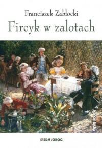 Fircyk w zalotach - Franciszek - okładka książki