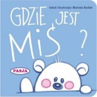 Gdzie jest Miś? - Mariola Budek - okładka książki