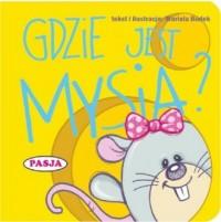 Gdzie jest Mysia? - Mariola Budek - okładka książki