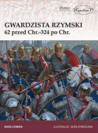 Gwardzista rzymski 62 przed Chr.-324 - okładka książki