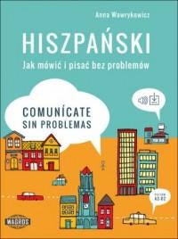 Hiszpański. Jak mówić i pisać bez problemów. Comunicate sin problemas - okładka podręcznika