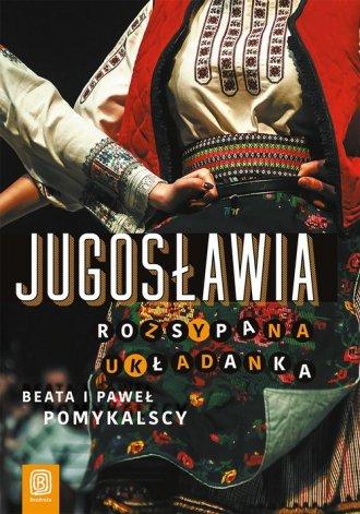 Jugosławia Rozsypana układanka - okładka książki