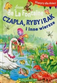 Klasycy dla dzieci. Czapla, ryby i rak i inne - okładka książki