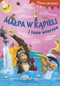Klasycy dla dzieci. Małpa w kąpieli i inne wiersze - okładka książki