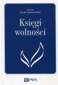 Księgi wolności - Janusz Sytnik-Czetwertyński - okładka książki