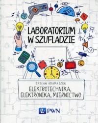 Laboratorium w szufladzie. Elektrotechnika, elektronika, miernictwo - okładka książki