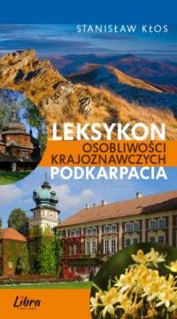Leksykon osobliwości krajoznawczych Podkarpacia - okładka książki