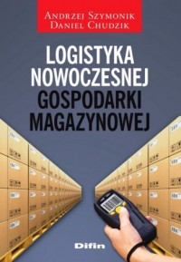 Logistyka nowoczesnej gospodarki magazynowej - okładka książki