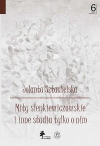 Mity sienkiewiczowskie i inne studia tylko o nim - okładka książki