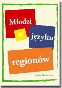 Młodzi o języku regionów - okładka książki