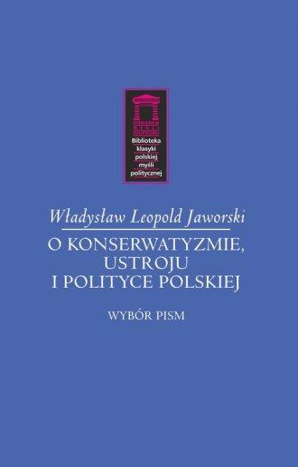 O konserwatyzmie, ustroju i polityce - okładka książki