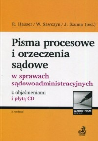 Pisma procesowe i orzeczenia sądowe w sprawach sądowoadministracyjnych z objaśnieniami i płytą CD - okładka książki