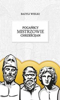 Pogańscy mistrzowie chrześcijan - okładka książki