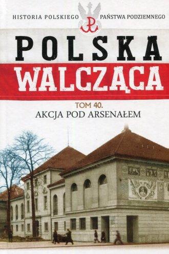 Polska Walcząca. Tom 40. Akcja - okładka książki