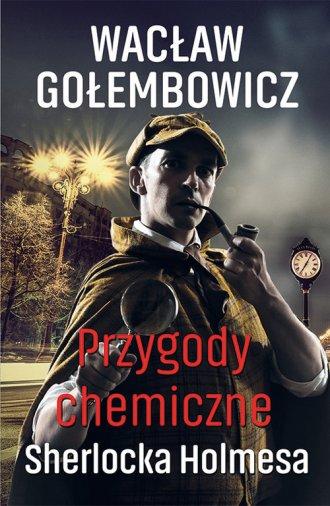 Przygody chemiczne Sherlocka Holmesa - okładka książki