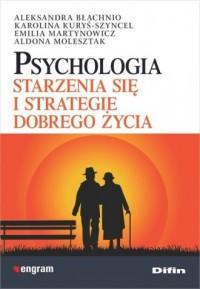 Psychologia starzenia się i strategie - okładka książki