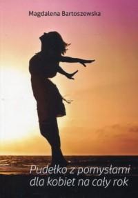 Pudełko z pomysłami dla kobiet na cały rok - okładka książki