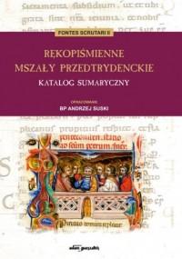 Rękopiśmienne mszały przedtrydenckie Katalog sumaryczny - okładka książki