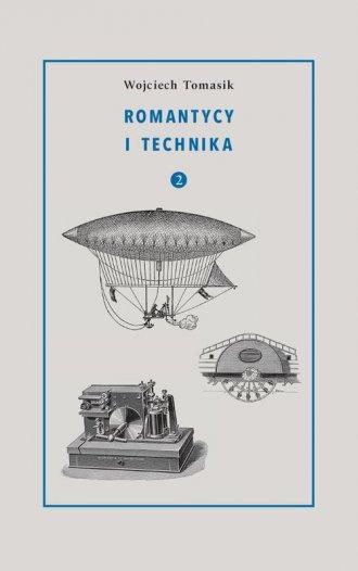 Romantycy i technika. Tom 2 - okładka książki