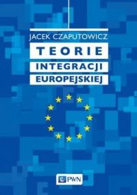 Teorie integracji europejskiej - okładka książki