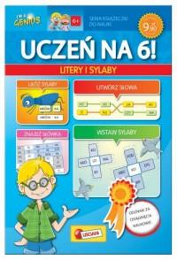 Uczeń na 6! Litery i sylaby - okładka książki
