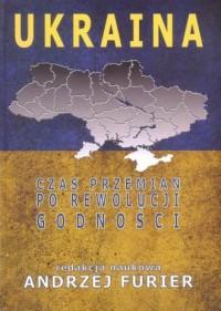 Ukraina Czas przemian po rewolucji godności - okładka książki