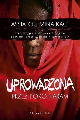 Uprowadzona przez Boko Haram - okładka książki
