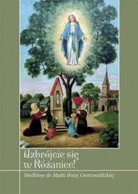Uzbrójcie się w Różaniec! Modlitwy - okładka książki