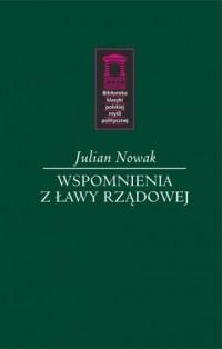 Wspomnienia z ławy rządowej. Seria: Biblioteka klasyki polskiej myśli politycznej - okładka książki
