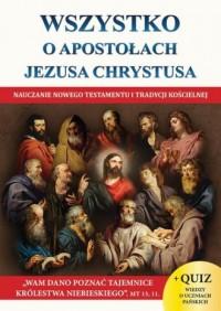 Wszystko o Apostołach Jezusa Chrystusa - okładka książki