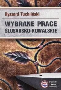 Wybrane prace ślusarsko-kowalskie - okładka książki
