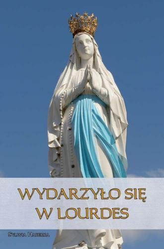 Wydarzyło się w Lourdes - okładka książki