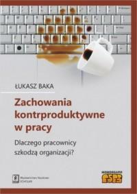 Zachowania kontrproduktywne w pracy. - okładka książki
