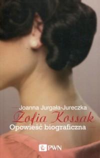 Zofia Kossak. Opowieść biograficzna - okładka książki