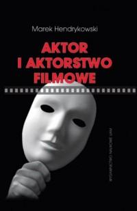Aktor i aktorstwo filmowe - okładka książki