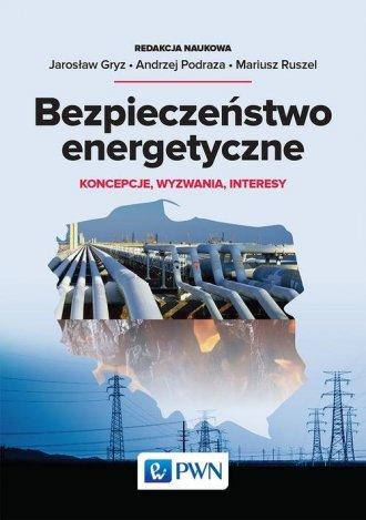 Bezpieczeństwo energetyczne. Koncepcje, - okładka książki