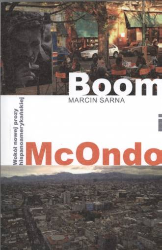 Boom i McOndo. Wokół nowej prozy - okładka książki