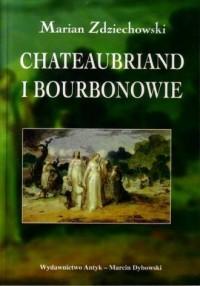 Chateaubriand i Bourbonowie - okładka książki