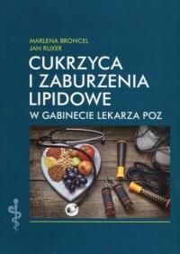 Cukrzyca i zaburzenia lipidowe w gabinecie lekarza POZ - okładka książki