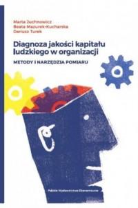 Diagnoza jakości kapitału ludzkiego w organizacji. Metody i narzędzia pomiaru - okładka książki