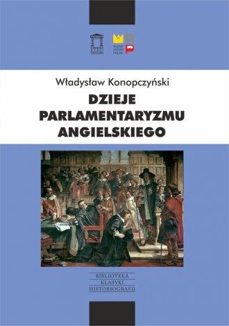 Dzieje parlamentaryzmu angielskiego - okładka książki