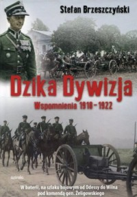 Dzika dywizja. Wspomnienia 1918-1922 - okładka książki
