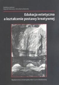 Edukacja estetyczna a kształcenie postawy kreatywnej - okładka książki