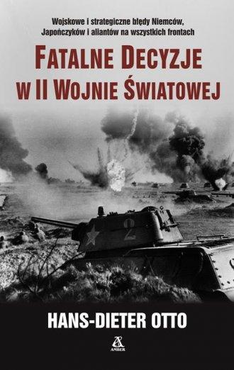 Fatalne decyzje w II wojnie światowej - okładka książki